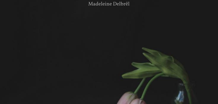 Madeleine Delbrel: Die Begegnung der Seele mit Gott